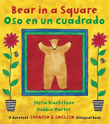 Bear in a Square/ Osoen un cuadrado By Blackstone, Stella/ Harter, Debbie